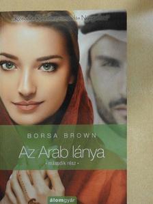 Borsa Brown - Az Arab lánya 2. [antikvár]