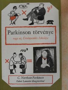 C. Northcote Parkinson - Parkinson törvénye [antikvár]