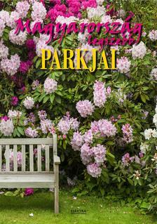 Bernáth István - Magyarország legszebb parkjai