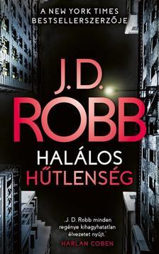 J. D. Robb - Halálos hűtlenség