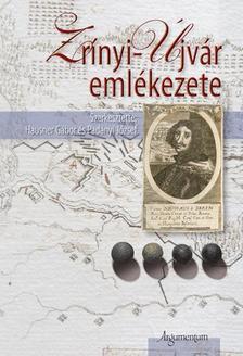 Szerkesztette Hausner Gábor és Padányi József - Zrínyi-Újvár emlékezete