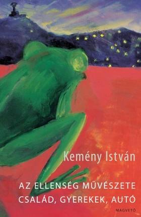 Kemény István - Az ellenség művészete / Család, gyerekek, autó