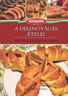 Róka Ildikó - A DISZNÓVÁGÁS ÉTELEI - BÖLLÉRJÓZANÍTÓ ÉS A TÖBBIEK - ÍZŐRZŐK 4.