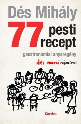 DÉS MIHÁLY - 77 pesti recept