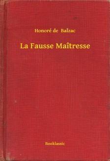 Honoré de Balzac - La Fausse Maîtresse [eKönyv: epub, mobi]