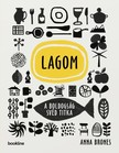 Anna Brones - Lagom - A boldogság svéd titka [eKönyv: epub, mobi]