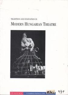 CSÁKI JUDIT - Tradition and Innovation in Modern Hungarian Theatre [antikvár]