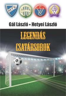 Gál László, Hetyei László - Legendás csatársorok