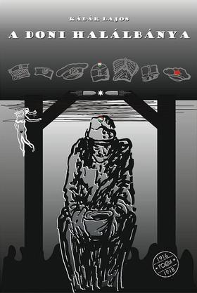 KÁDÁR LAJOS - A doni halálbánya - Egy juhászbojtár naplója