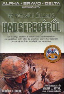 DORR, ROBERT F. - Alpha-Bravo-Delta: Kézikönyv az Egyesült Államok hadseregéről [antikvár]