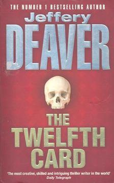 Jeffery Deaver - The Twelfth Card [antikvár]