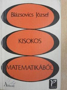 Blázsovics József - Kisokos matematikából [antikvár]