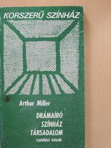 Arthur Miller - Drámaíró színháztársadalom [antikvár]
