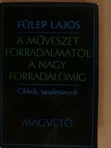 Babits Mihály - A művészet forradalmától a nagy forradalomig I. [antikvár]