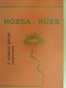 Z. Németh István - Rózsa és rúzs [antikvár]