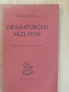 Staud Géza - Dramaturgiai vázlatok [antikvár]