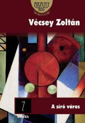 Vécsey Zoltán - A SÍRÓ VÁROS - ARANYRÖG KÖNYVTÁR -