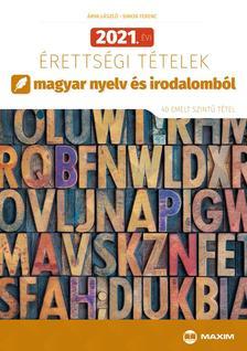 Árva László, Simon Ferenc - 2021. évi érettségi tételek magyar nyelv és irodalomból (40 emelt szintű tétel)
