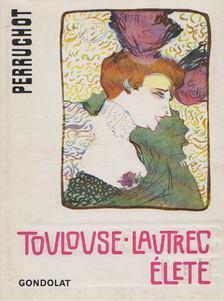 HENRI PERRUCHOT - Toulouse-Lautrec élete [antikvár]
