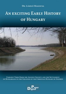 László  Magocsa - An exciting Early History of Hungary [eKönyv: epub, mobi]