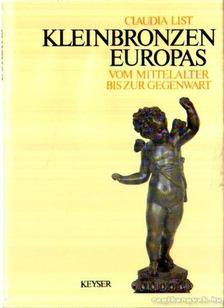 List, Claudia - Kleinbronzen Europas [antikvár]