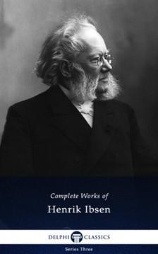 Henrik, Ibsen - Delphi Complete Works of Henrik Ibsen (Illustrated) [eKönyv: epub, mobi]