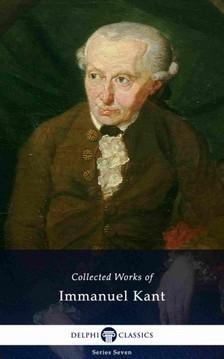 Immanuel Alapítvány - Delphi Collected Works of Immanuel Kant (Illustrated) [eKönyv: epub, mobi]