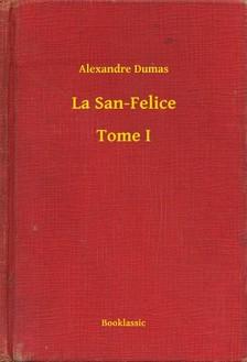 Alexandre DUMAS - La San-Felice - Tome I [eKönyv: epub, mobi]