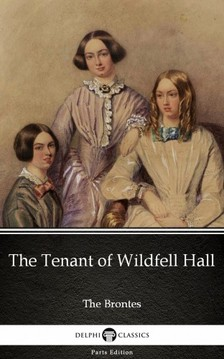 Anne Brontë - The Tenant of Wildfell Hall by Anne Bronte (Illustrated) [eKönyv: epub, mobi]