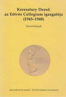 Paksa Rudolf - Keresztury Dezső az Eötvös Collegium igazgatója (1945-1948) [antikvár]