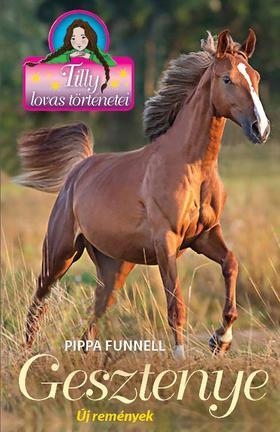 Pippa Funnel - Tilly lovas történetei 12. - Gesztenye - Új remények