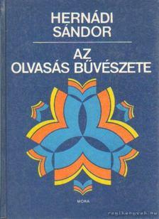 Hernádi Sándor - Az olvasás bűvészete [antikvár]