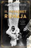 Jennifer Robson - II. Erzsébet ruhája: egy királyi esküvő története