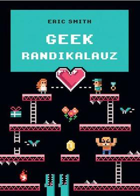 Eric Smith - Geek randikalauz