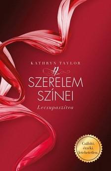 Kathryn Taylor - A szerelem színei - Lecsupaszítva [eKönyv: epub, mobi]