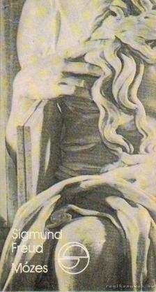 Sigmund Freud - Mózes / Michelangelo Mózese [antikvár]