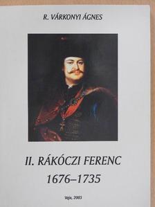 R. Várkonyi Ágnes - II. Rákóczi Ferenc [antikvár]