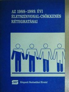 Adler Judit - Az 1988-1989. évi életszínvonal-csökkenés réteghatásai [antikvár]