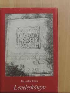 Kuszálik Péter - Leveleskönyv [antikvár]