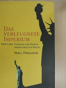 Niall Ferguson - Das verleugnete Imperium [antikvár]