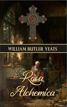 William Butler Yeats - Rosa Alchemica