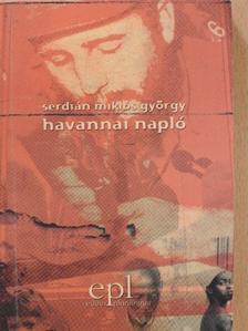 Serdián Miklós György - Havannai napló (aláírt példány) [antikvár]