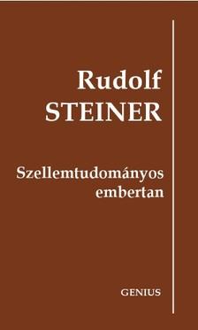 Rudolf Steiner - Szellemtudományos embertan [eKönyv: epub, mobi]