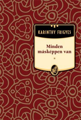 Karinthy Frigyes - Minden másképpen van [eKönyv: epub, mobi]