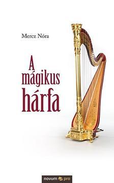 Mercz Nóra - A mágikus hárfa