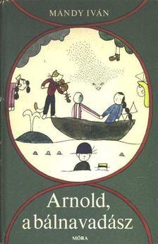 Mándy Iván - Arnold a bálnavadász [antikvár]