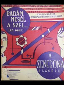 DE SYLVA, LEW BROWN - BABÁM, MESÉL A SZÉL (SO BLUE) - A ZENEBONA SLÁGERE - ANTIKVÁR ÉNEK ZONGORA