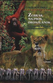 Kovács Zsolt - Zebrák, majmok, oroszlánok [antikvár]