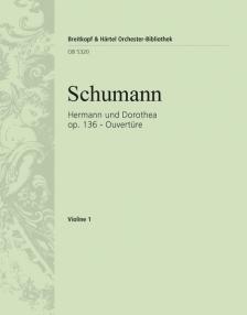 Schumann, Robert - HERMANN UND DOROTHEA. OUVERTÜRE ZU GOETHES... OP.136, PARTITUR
