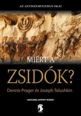 Dennis Prager és Joseph Telushkin - Miért a zsidók?